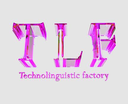 TLF (Technolingusitic Factory)
